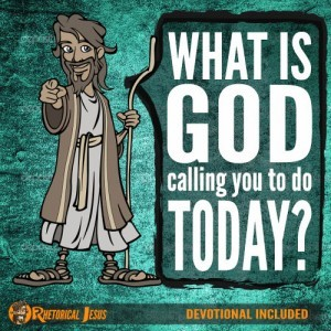 What is God calling you to do today?
