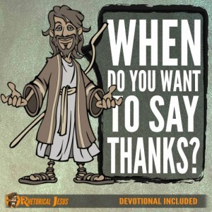 When do you want to say thanks?
