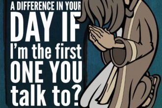Do you notice a difference in your day if I'm the first one you talk to?
