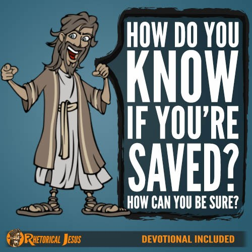 How do you know if you're saved? How can you be sure?