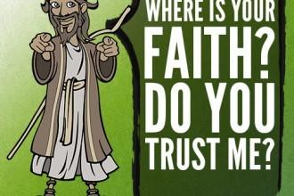 Where is your faith? Do you trust Me?