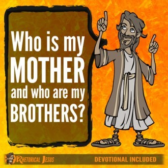 Who is my mother and who are my brothers?