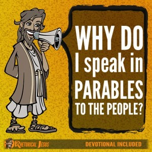 Why do I speak in parables to the people?