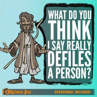 What do you think I say really defiles a person?
