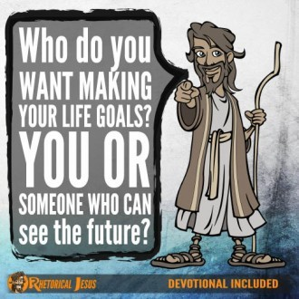 Who do you want making your life goals? You or someone who can see the future?