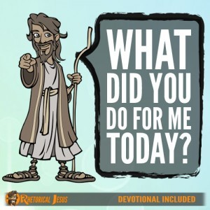 What did you do for me today?