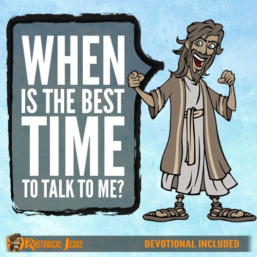 When is the best time to talk to me?