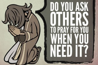 Do You Ask Others To Pray For You When You Need It?