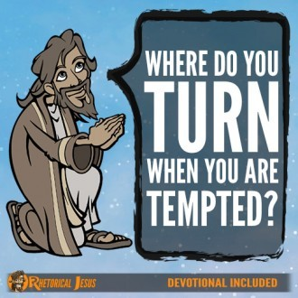 Where Do You Turn When You Are Tempted?