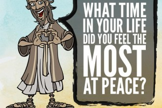 What Time In Your Life Did You Feel The Most At Peace?