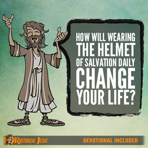 How Will Wearing The Helmet Of Salvation Daily Change Your Life?
