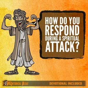 How Do You Respond During A Spiritual Attack?