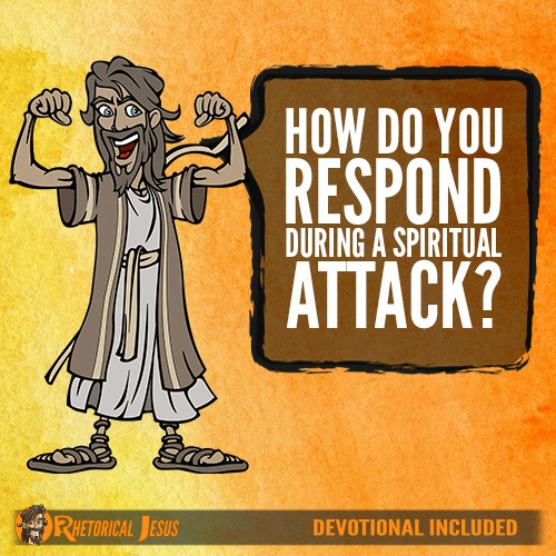 How Do You Respond During A Spiritual Attack?