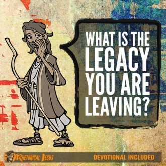 What Is The Legacy You Are Leaving?