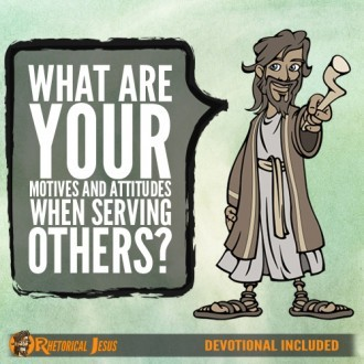 What Are Your Motives And Attitudes When Serving Others?