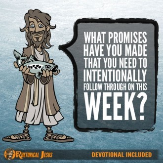 What Promises Have You Made That You Need To Intentionally Follow Through On This Week