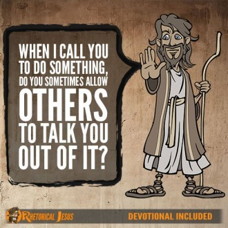 When I Call You To Do Something, Do You Sometimes Allow Others To Talk You Out Of It?