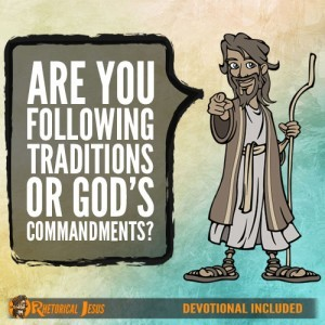 Are you following traditions or God's commandments?
