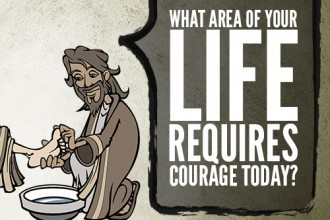 What Area Of Your Life Requires Courage Today?