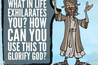 What In Life Exhilarates You? How Can You Use This To Glorify God?