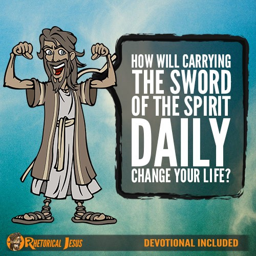 How Will Carrying The Sword Of The Spirit Daily Change Your Life?