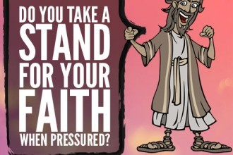 Do You Take A Stand For Your Faith When Pressured?