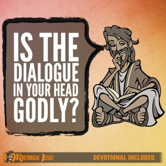 Is The Dialogue In Your Head Godly?