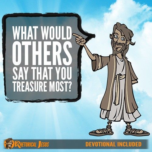 What Would Others Say That You Treasure Most?