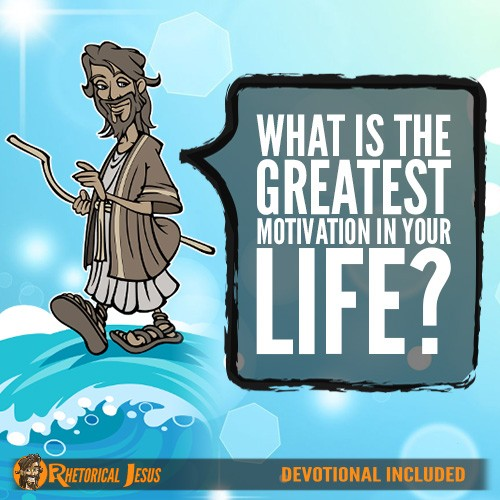What Is The Greatest Motivation In Your Life?