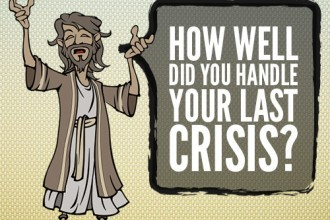How Well Did You Handle Your Last Crisis?