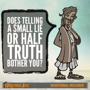 Does Telling A Small Lie or Half Truth Bother You?