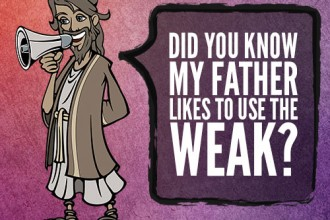 Did You Know My Father Likes To Use The Weak?