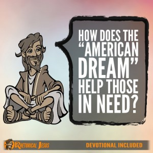 "How does the ""American dream"" help those in need?"