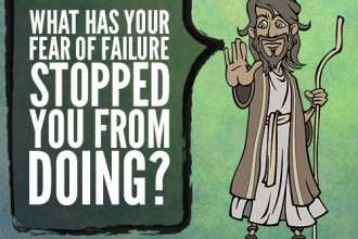 What has your fear of failure stopped you from doing?