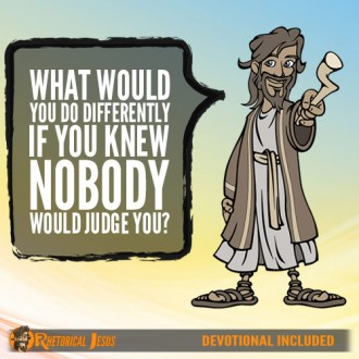 What would you do differently if you knew nobody would judge you?