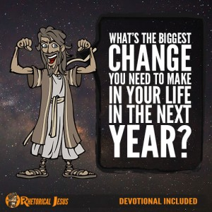 What's the biggest change you need to make in your life in the next year?