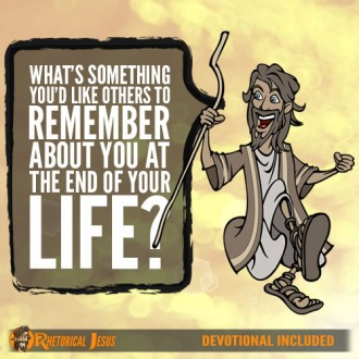 What's something you'd like others to remember about you at the end of your life?