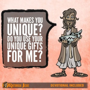 What Makes You Unique? Do You Use Your Unique Gifts For Me?