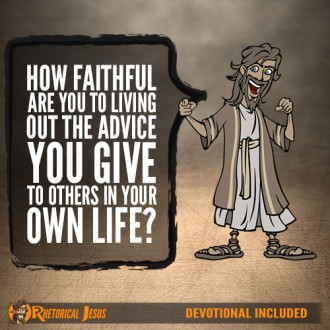 How Faithful Are You To Living Out The Advice You Give To Others In Your Own Life?