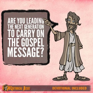 Are You Leading The Next Generation To Carry On The Gospel Message?