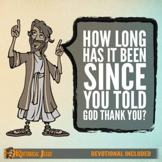 How long has it been since you told God thank you?