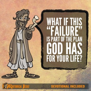 """What if this """"failure"""" is part of the plan God has for your life?"""