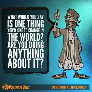 What would you say is one thing you'd like to change in the world? Are you doing anything about it?