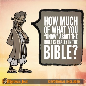 "How much of what you ""know"" about the Bible is really in the Bible?"