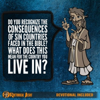 Do You Recognize The Consequences To Sin Countries Faced In The Bible? What Does This Mean For The Country You Live In?