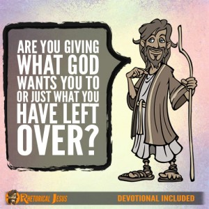 Are you giving what God wants you to, or just what you have left over?