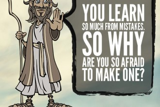 You learn so much from mistakes, so why are you so afraid to make one?